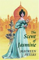 The Scent of Jasmine by Maureen Peters