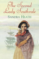 The Second Lady Southvale by Sandra Heath