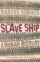 the portrayal of slave trade in the book the slave ship a human history by marcus rediker See all books the slave ship a human history table of contents introduction chapter one: life, death, and terror in the slave trade chapter two: the evolution of the slave ship.