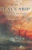 The Slave Ship: A Human History  by Marcus Rediker