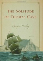The Solitude of Thomas Cave by Georgina Harding