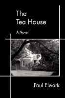 The Tea House  by Paul Elwork