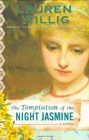 The Temptation of the Night Jasmine by Lauren Willig