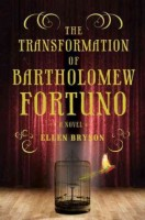 The Transformation of Bartholomew Fortuno by Ellen Bryson