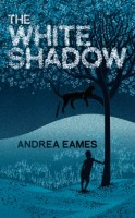 The White Shadow by Andrea Eames