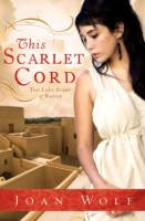 This Scarlet Cord: The Love Story of Rahab by Joan Wolf