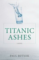 Titanic Ashes by Paul Butler