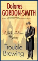 Trouble Brewing by Dolores Gordon-Smith