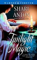Twilight Magic by Shari Anton