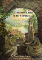 Two Victorian Ladies on the Continent by Anon (ed. Michael Heafford)