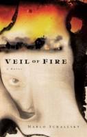 Veil of Fire  by Marlo Schalesky
