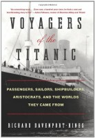 Voyagers of the Titanic: Passengers, Sailors, Shipbuilders, Aristocrats, and the Worlds They Came From by Richard Davenport-Hines