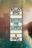 Waiting for Sunrise by William Boyd