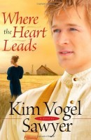 Where The Heart Leads by Kim Vogel Sawyer