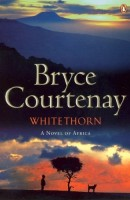 Whitethorn by Bryce Courtenay