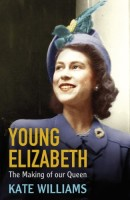 Young Elizabeth: The Making of Our Queen by Kate Williams