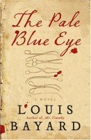 A Pale Blue Eye by Louis Bayard