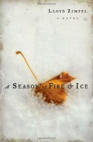 A Season Of Fire And Ice by Lloyd Zimpel