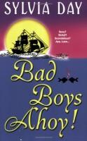 Bad Boys Ahoy! by Sylvia Day