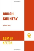 Brush Country by Elmer Kelton