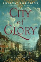 City of Glory: A Novel of War and Desire in Old Manhattan by Beverly Swerling