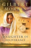Daughter of Deliverance by Gilbert Morris