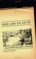 Dreams to Dust: A Tale of the Oklahoma Land Rush by Sheldon Russell