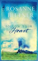 Follow Your Heart by Rosanne Bittner