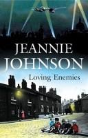 Loving Enemies by Jeannie Johnson