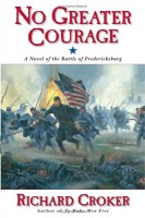 No Greater Courage: A Novel of the Battle of Fredericksburg by Richard Croker