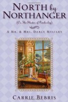 North by Northanger (or,The Shades of Pemberley) by Carrie Bebris