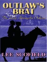 Outlaw's Brat by Lee Scofield