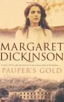 Pauper's Gold  by Margaret Dickinson