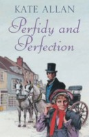 Perfidy & Perfection  by Kate Allan