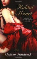 Rabbit Heart  by Colleen Hitchcock