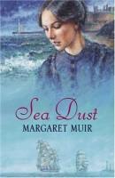 Sea Dust by Margaret Muir