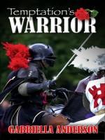 Temptation's Warrior by Gabriella Anderson