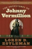 The Adventures of Johnny Vermillion  by Loren D. Estleman