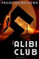 The Alibi Club by Francine Mathews