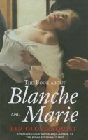 The Book about Blanche and Marie by Per Olov Enquist (trans. Tiina Nunnally)