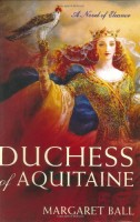 The Duchess of Aquitaine by Margaret Ball