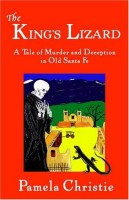 The King's Lizard: A Tale of Murder and Deception in Old Santa Fe in 1782 by Pamela Christie