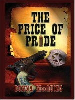 The Price of Pride  by Donna MacQuigg