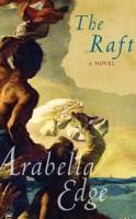 The Raft by Arabella Edge