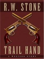 Trail Hand by R.W. Stone