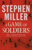 A Game Of Soldiers by Stephen Miller