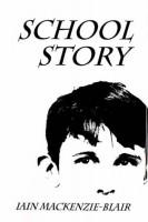 School Story by Iain Mackenzie-Blair