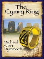 The Cymry Ring by Michael Allen Dymmoch