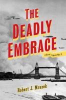 The Deadly Embrace by Robert J. Mrazek