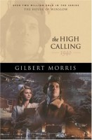 The High Calling, 1940 by Gilbert Morris